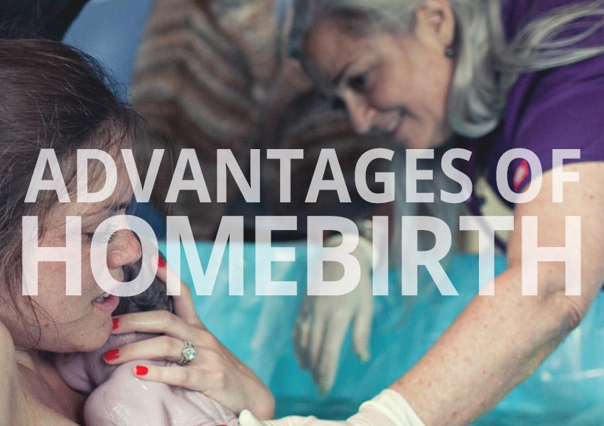 Advantages of Homebirth